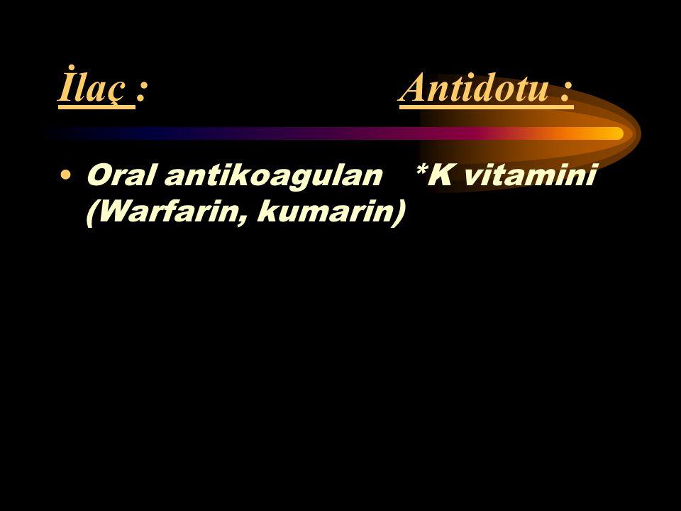 İlaç : Antidotu : Çinko *EDTA (Etilendiamin Berilyum tetraasetat) Manganez Nikel