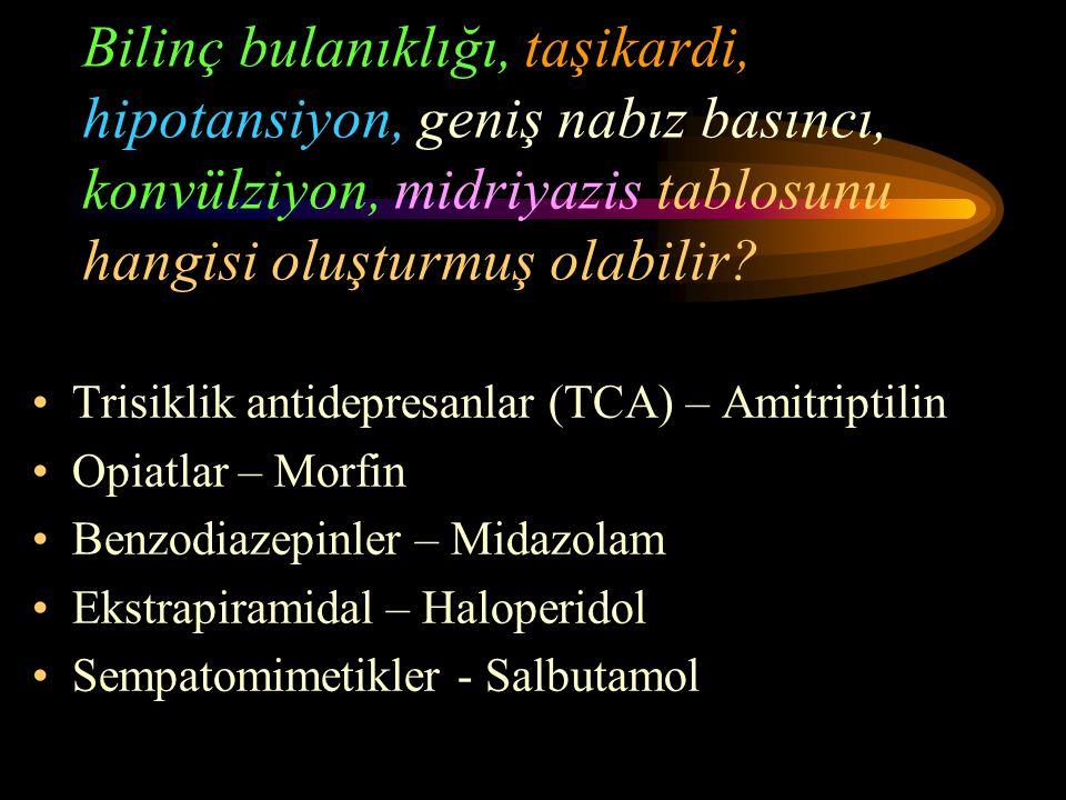 Kuru ve kızarmış cilt, huzursuzluk,midriyazis, barsak seslerinde azalma, ileus, idrar yapamama tablosunu hangisi yapmış olabilir? A) Kolinerjikler - (