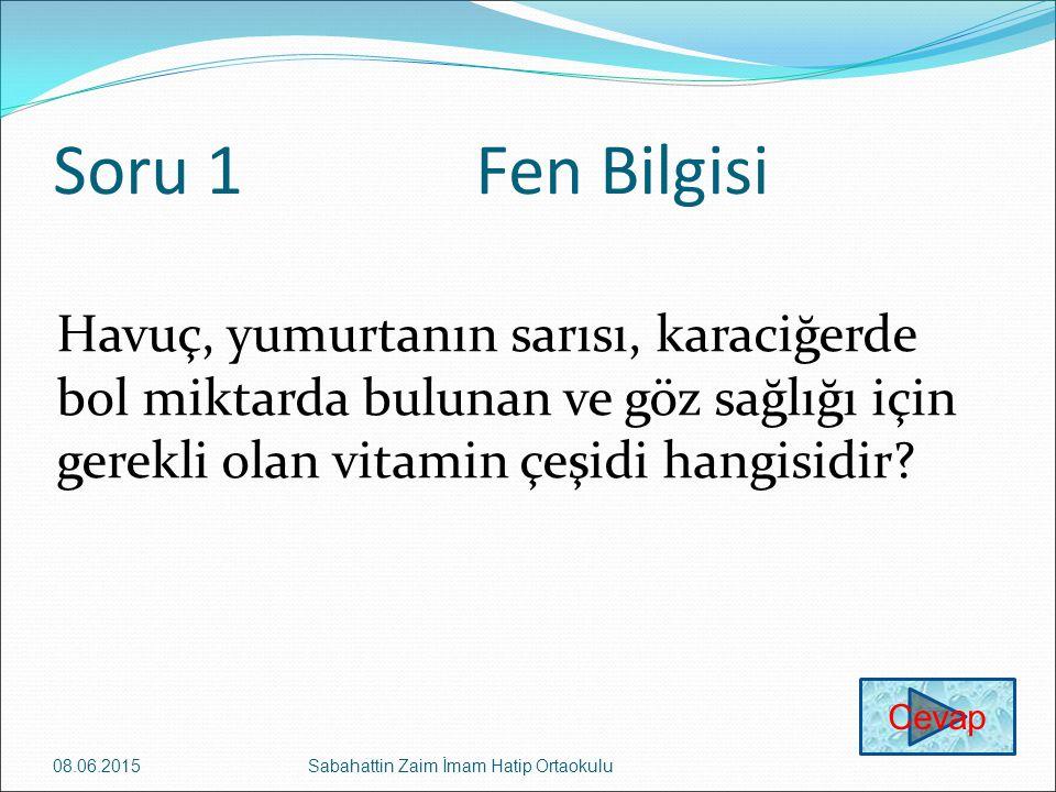 Soru 1Fen Bilgisi Havuç, yumurtanın sarısı, karaciğerde bol miktarda bulunan ve göz sağlığı için gerekli olan vitamin çeşidi hangisidir? 08.06.2015Sab