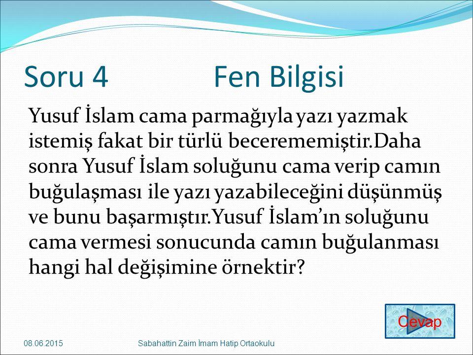 Soru 4Fen Bilgisi Yusuf İslam cama parmağıyla yazı yazmak istemiş fakat bir türlü becerememiştir.Daha sonra Yusuf İslam soluğunu cama verip camın buğu