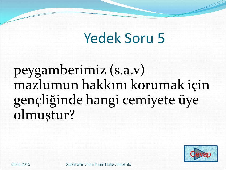 Yedek Soru 5 peygamberimiz (s.a.v) mazlumun hakkını korumak için gençliğinde hangi cemiyete üye olmuştur.