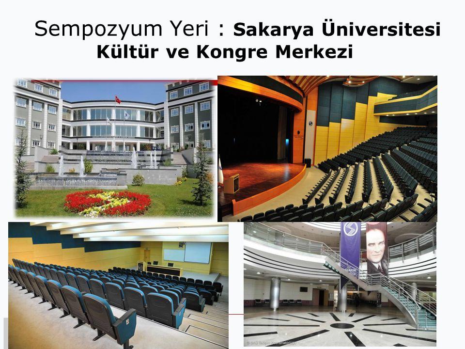 EMO KOCAELİ ŞUBESİ Sempozyum Yeri : Sakarya Üniversitesi Kültür ve Kongre Merkezi