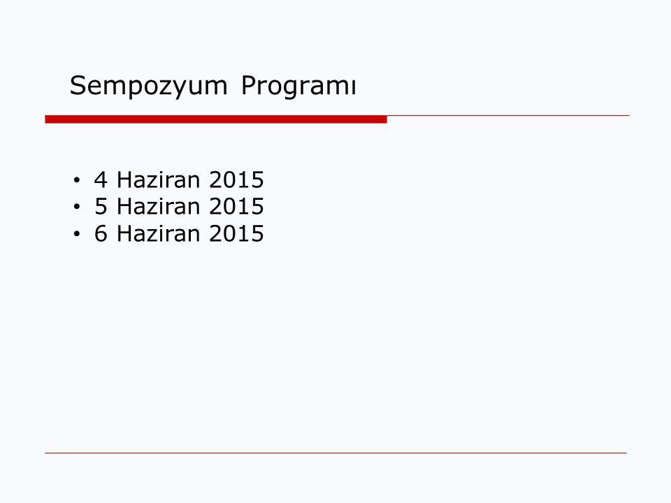 Sempozyum Programı 4 Haziran 2015 5 Haziran 2015 6 Haziran 2015