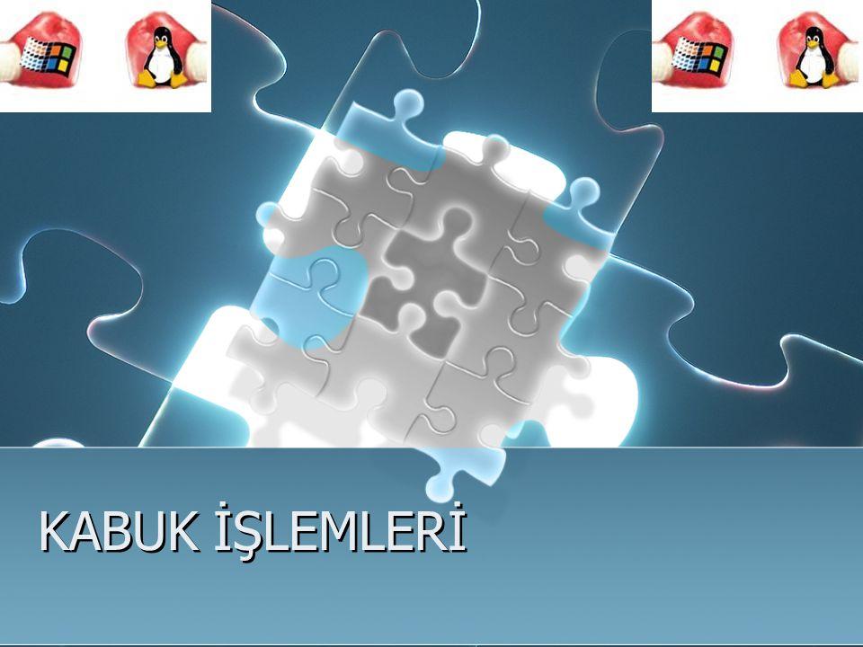 KABUK İŞLEMLERİ