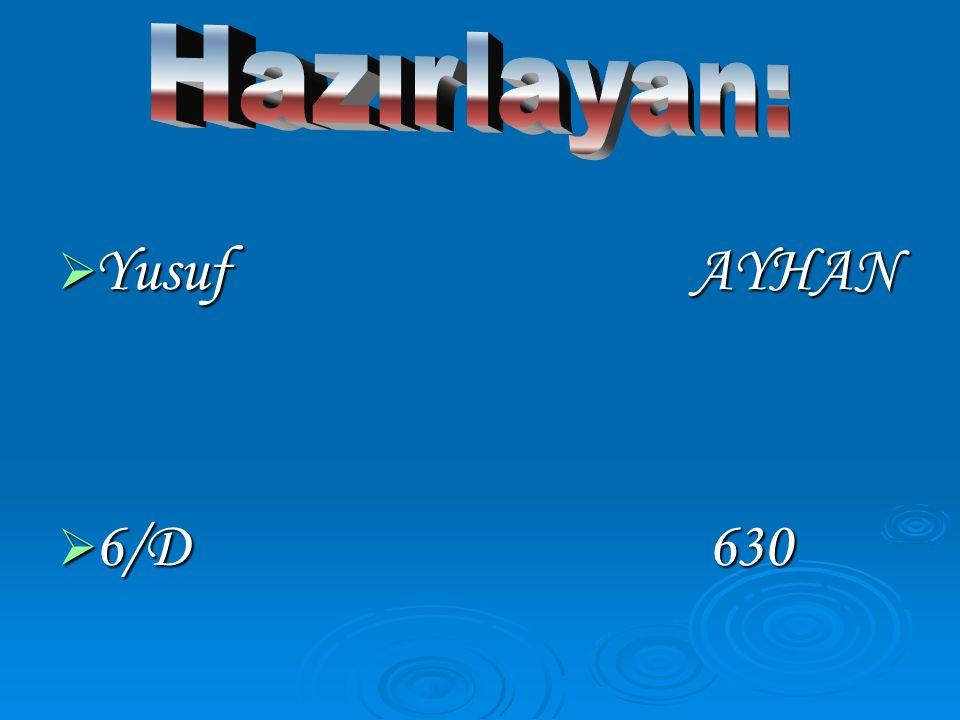  Yusuf AYHAN  6/D 630
