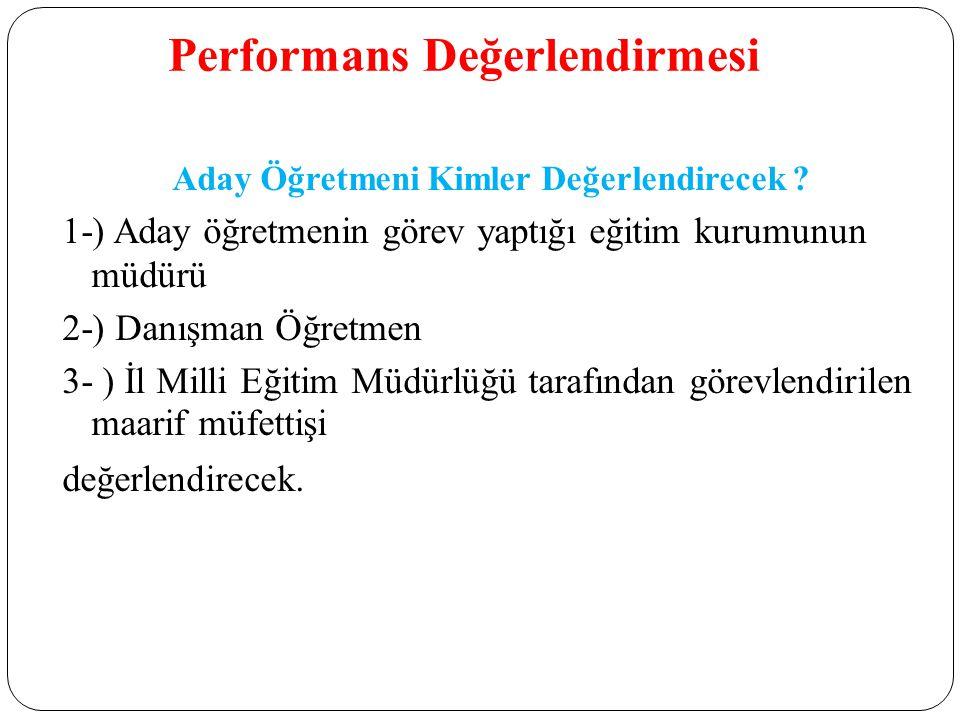 Performans Değerlendirmesi Aday Öğretmeni Kimler Değerlendirecek .
