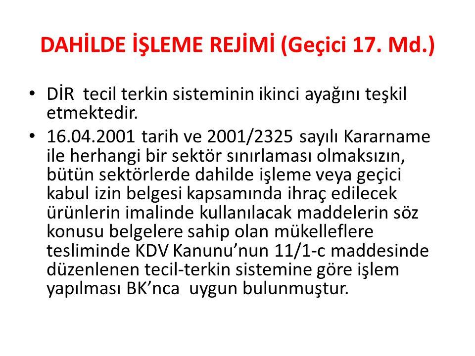 DAHİLDE İŞLEME REJİMİ (Geçici 17.
