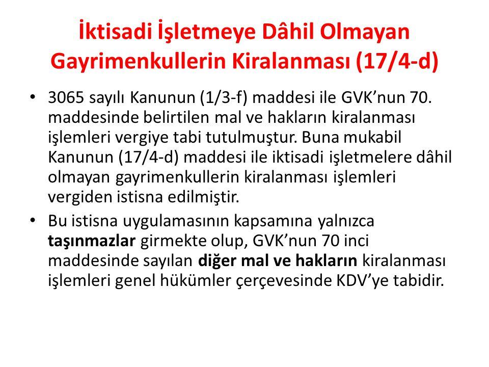 İktisadi İşletmeye Dâhil Olmayan Gayrimenkullerin Kiralanması (17/4-d) 3065 sayılı Kanunun (1/3-f) maddesi ile GVK'nun 70.