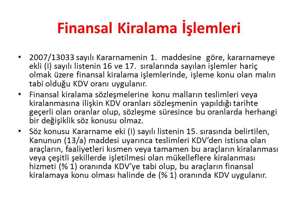 Finansal Kiralama İşlemleri 2007/13033 sayılı Kararnamenin 1.