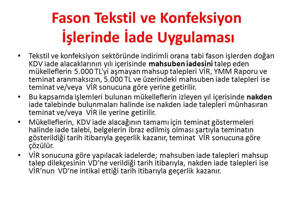 Fason Tekstil ve Konfeksiyon İşlerinde İade Uygulaması Tekstil ve konfeksiyon sektöründe indirimli orana tabi fason işlerden doğan KDV iade alacakları