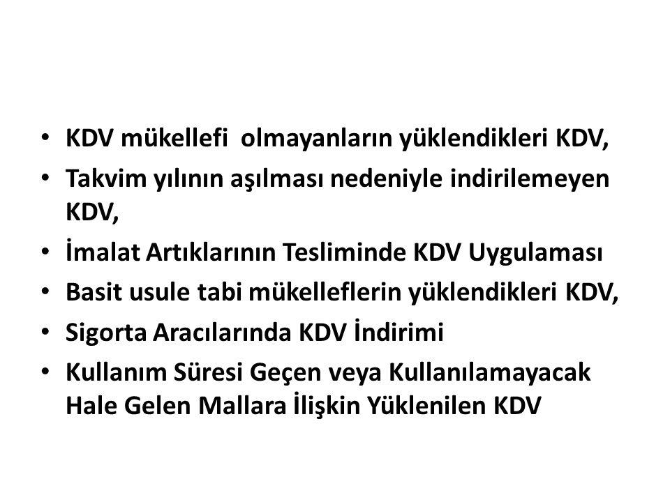 KDV mükellefi olmayanların yüklendikleri KDV, Takvim yılının aşılması nedeniyle indirilemeyen KDV, İmalat Artıklarının Tesliminde KDV Uygulaması Basit