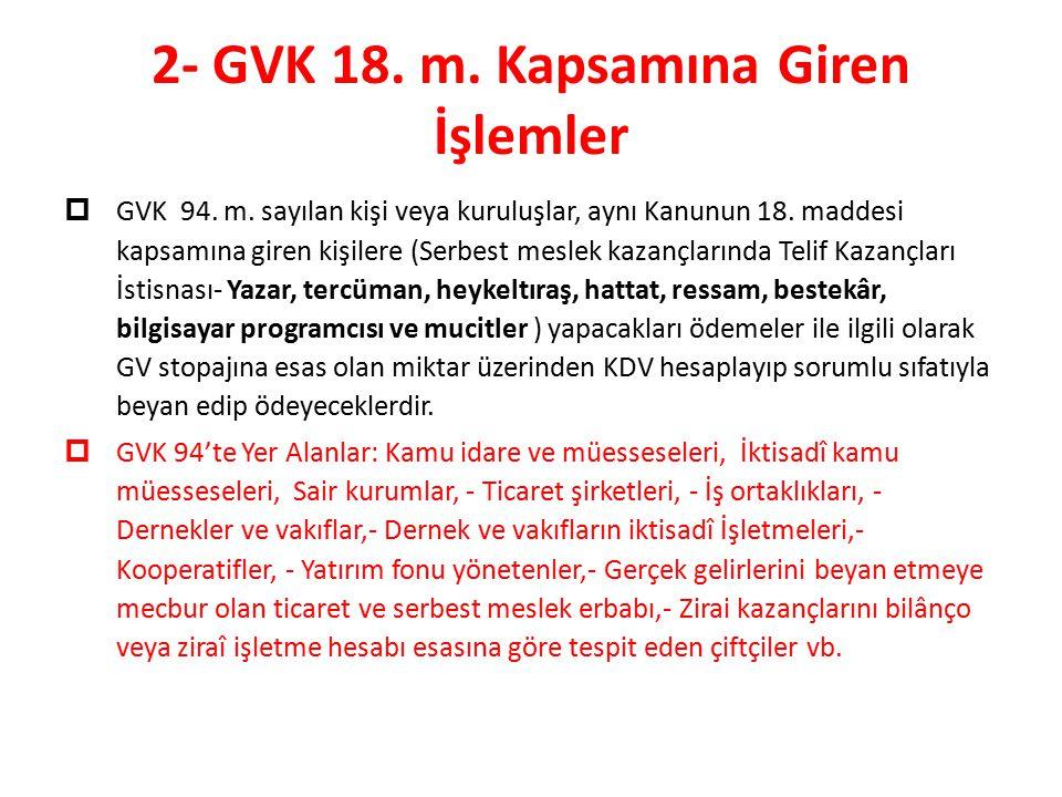 2- GVK 18.m. Kapsamına Giren İşlemler  GVK 94. m.
