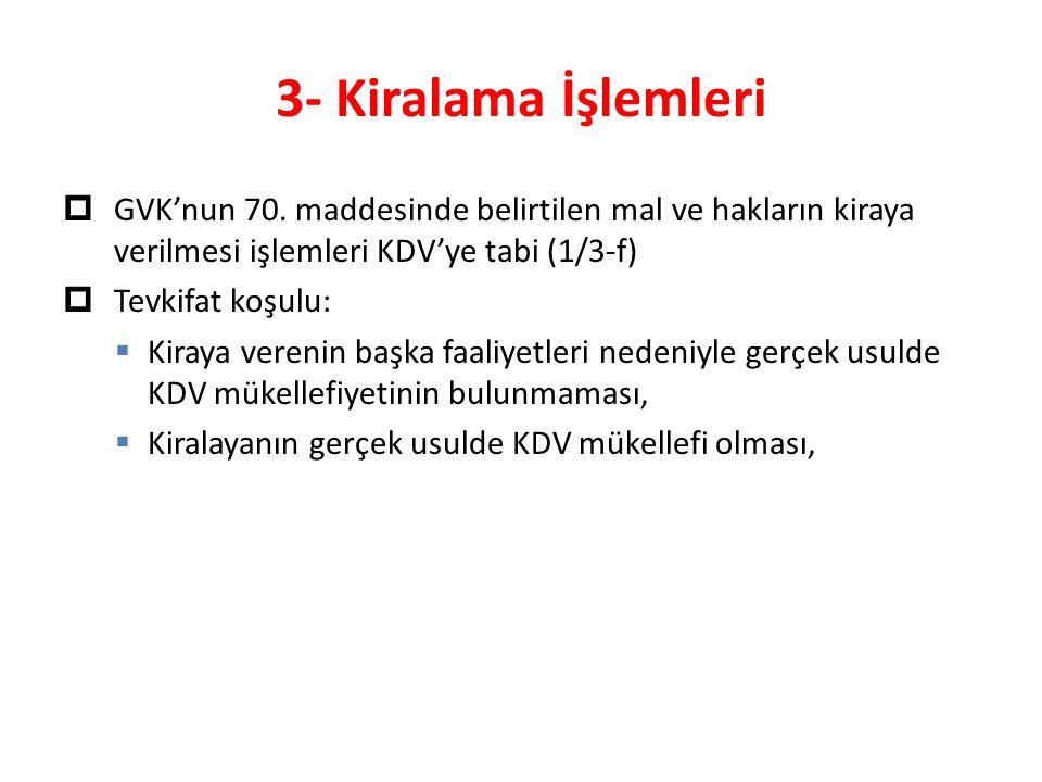 3- Kiralama İşlemleri  GVK'nun 70.