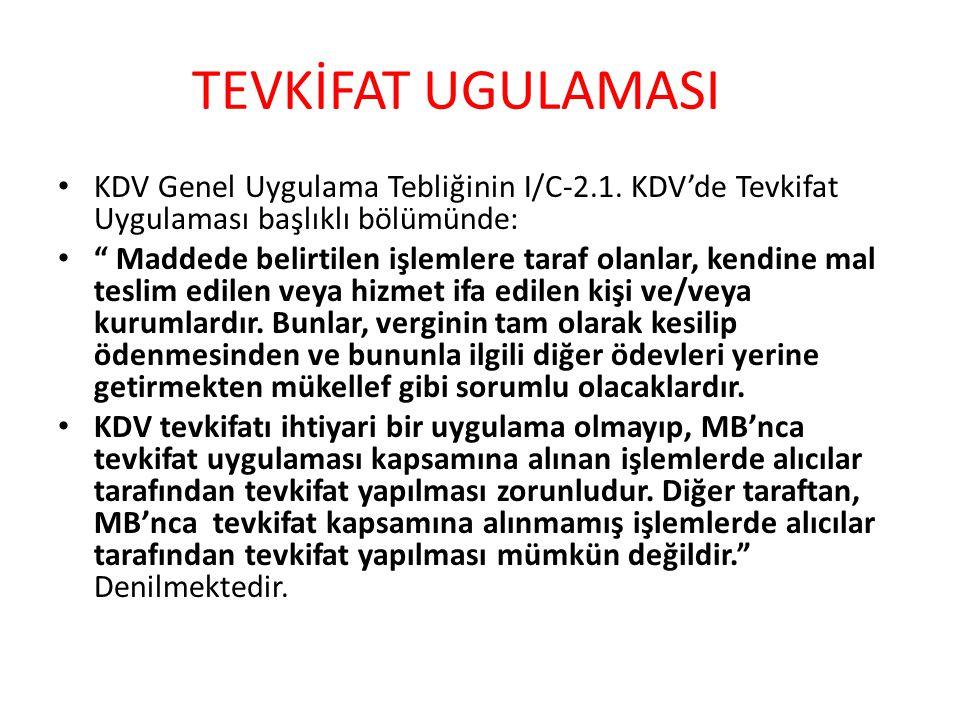 TEVKİFAT UGULAMASI KDV Genel Uygulama Tebliğinin I/C-2.1.