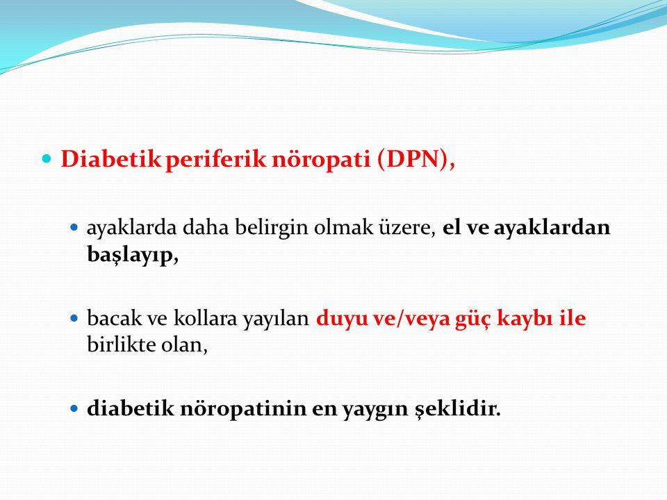Diabetik periferik nöropati (DPN), ayaklarda daha belirgin olmak üzere, el ve ayaklardan başlayıp, bacak ve kollara yayılan duyu ve/veya güç kaybı ile birlikte olan, diabetik nöropatinin en yaygın şeklidir.