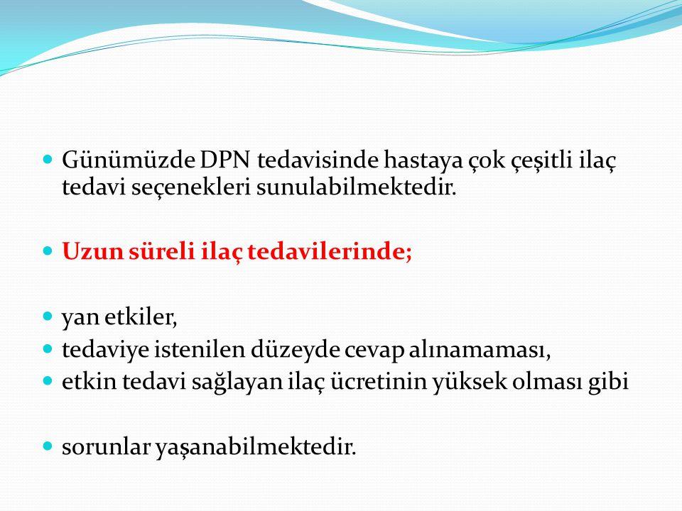 Günümüzde DPN tedavisinde hastaya çok çeşitli ilaç tedavi seçenekleri sunulabilmektedir.