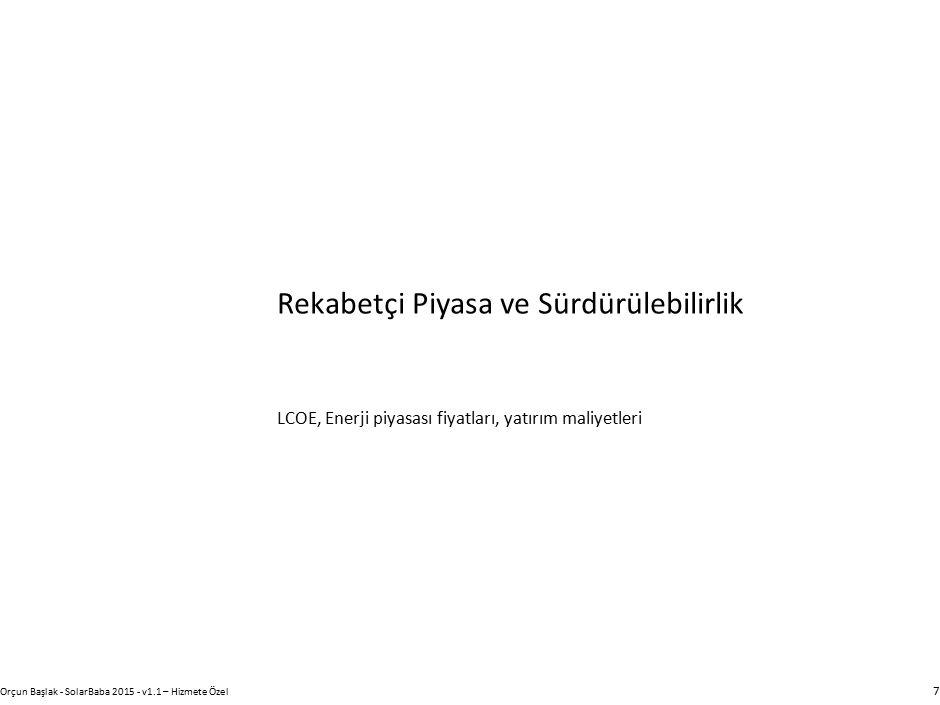 Rekabetçi Piyasa ve Sürdürülebilirlik Orçun Başlak - SolarBaba 2015 - v1.1 – Hizmete Özel 8 Türk lirası geçtiğimiz bir yılda çok değer kaybetmiştir.
