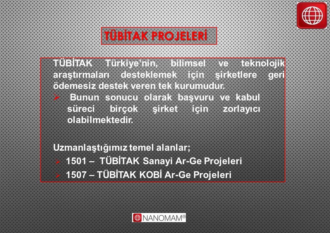 TÜBİTAK Türkiye'nin, bilimsel ve teknolojik araştırmaları desteklemek için şirketlere geri ödemesiz destek veren tek kurumudur.  Bunun sonucu olarak