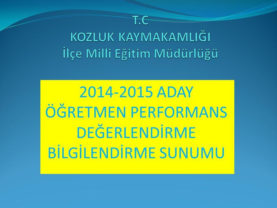 2014-2015 ADAY ÖĞRETMEN PERFORMANS DEĞERLENDİRME BİLGİLENDİRME SUNUMU