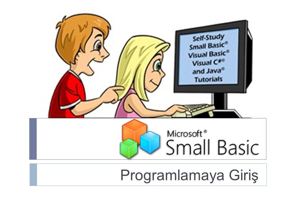  Şimdiye kadar verdi ğ imiz tüm örneklerde, Small Basic dilinin temellerini açıklamak için, TextWindow'u kullandık.