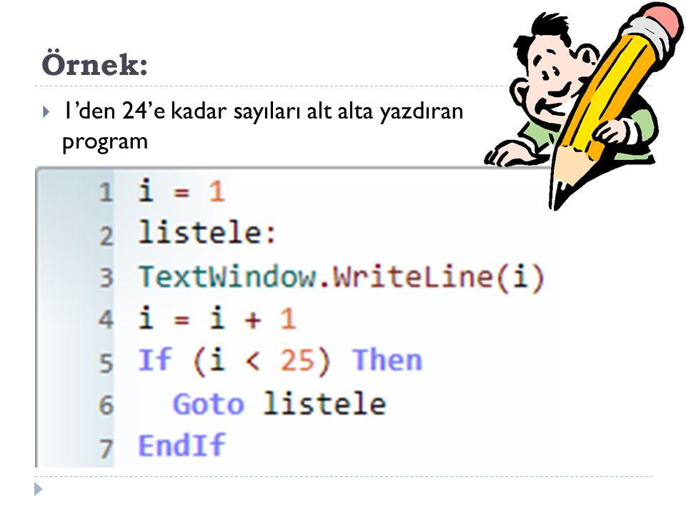 Örnek:  1'den 24'e kadar sayıları alt alta yazdıran program