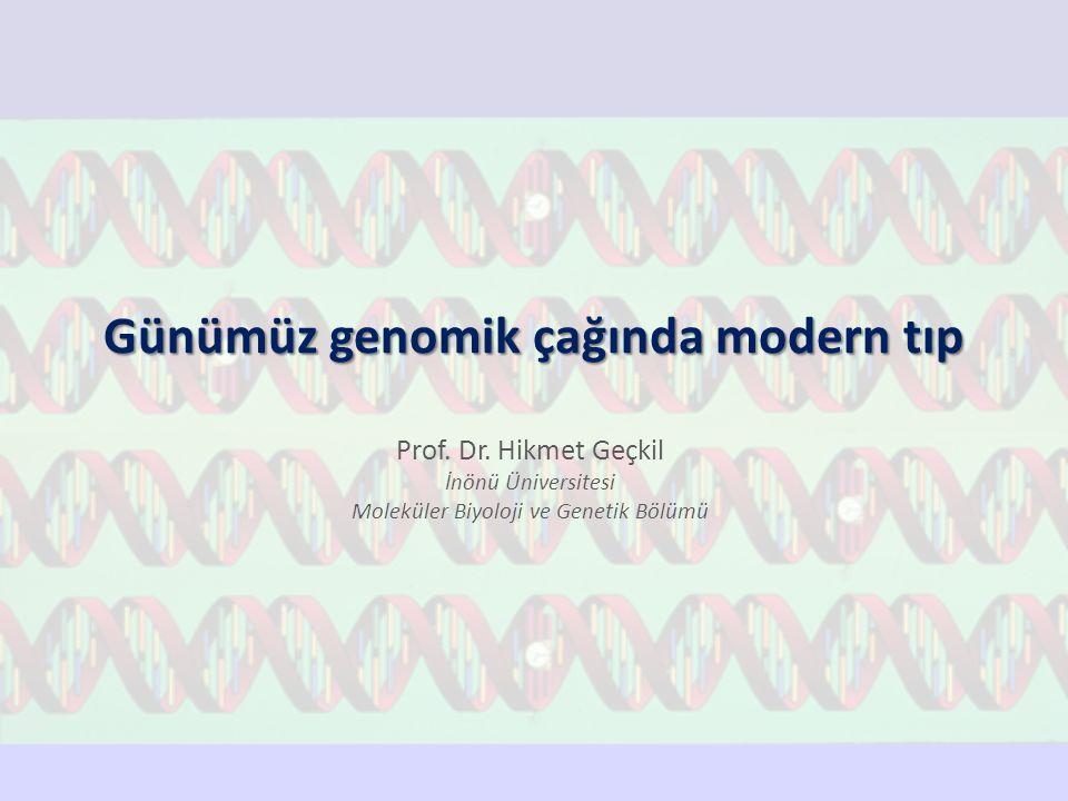 Günümüz genomik çağında modern tıp Prof.Dr.