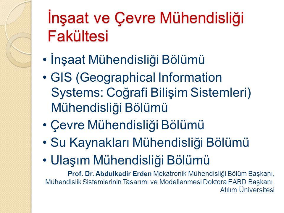 İnşaat ve Çevre Mühendisliği Fakültesi İnşaat Mühendisliği Bölümü GIS (Geographical Information Systems: Coğrafi Bilişim Sistemleri) Mühendisliği Bölü