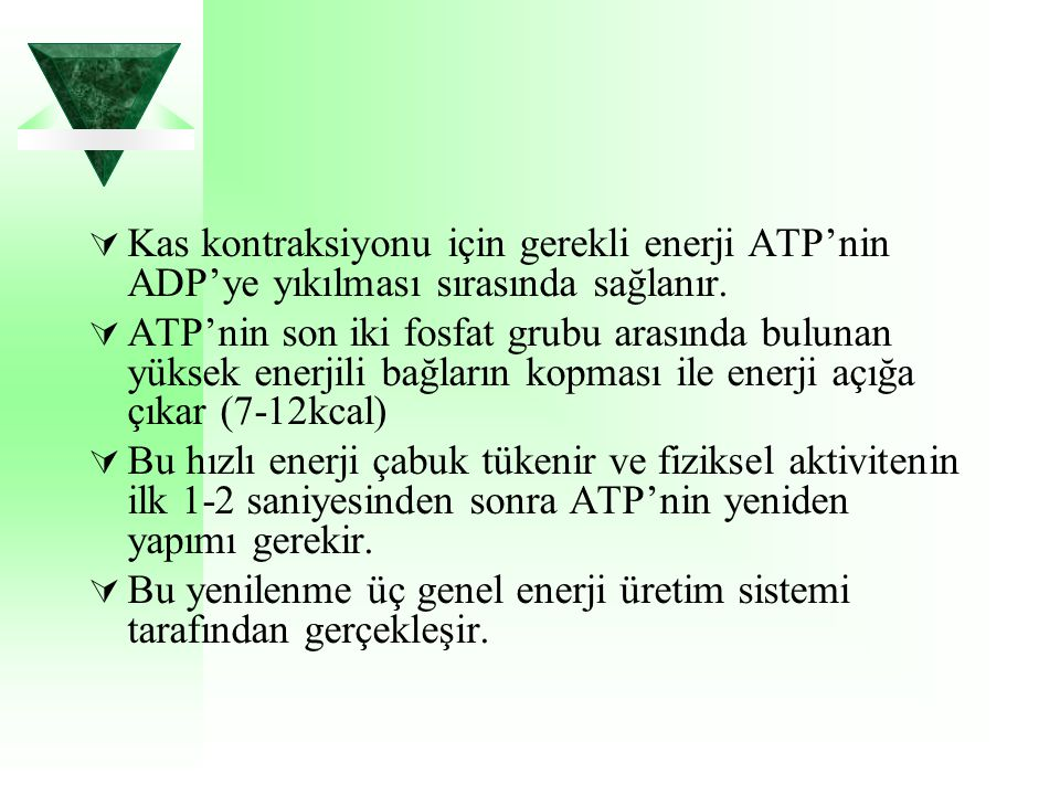  Kas kontraksiyonu için gerekli enerji ATP'nin ADP'ye yıkılması sırasında sağlanır.  ATP'nin son iki fosfat grubu arasında bulunan yüksek enerjili b