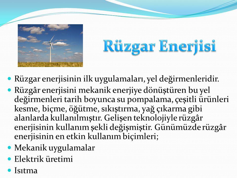 Rüzgar enerjisinin ilk uygulamaları, yel değirmenleridir.