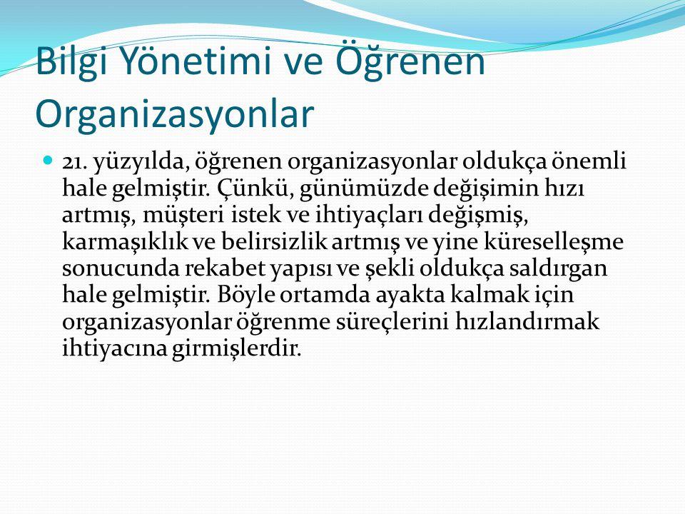 Bilgi Yönetimi ve Öğrenen Organizasyonlar 21.