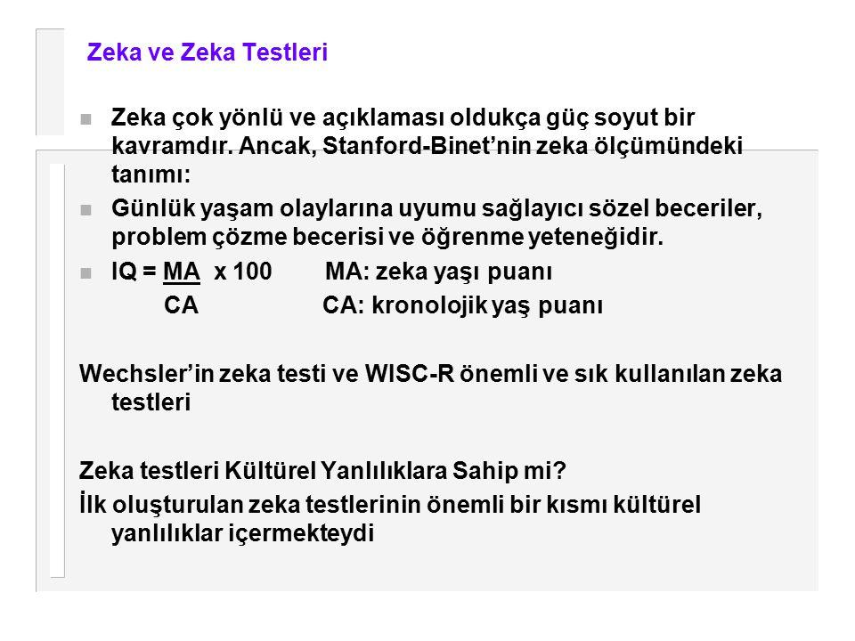 Zeka ve Zeka Testleri n Zeka çok yönlü ve açıklaması oldukça güç soyut bir kavramdır.