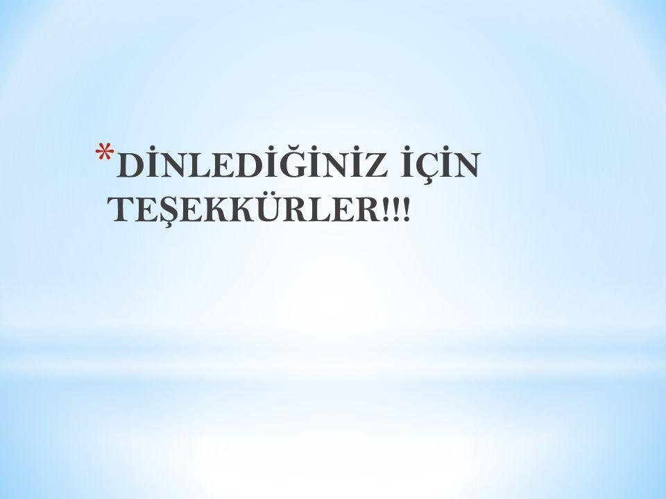 * D İ NLED İĞİ N İ Z İ Ç İ N TE Ş EKKÜRLER!!!