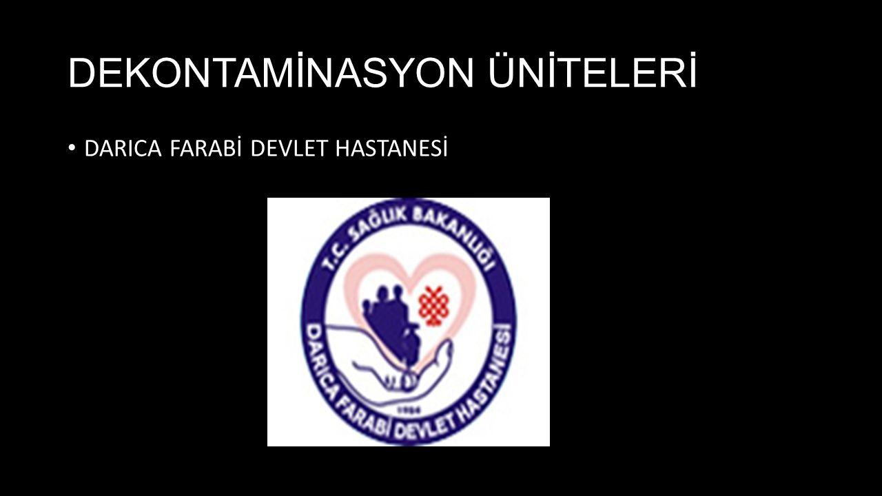 DEKONTAMİNASYON ÜNİTELERİ DARICA FARABİ DEVLET HASTANESİ