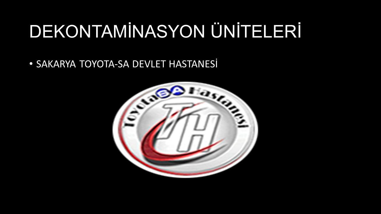 DEKONTAMİNASYON ÜNİTELERİ SAKARYA TOYOTA-SA DEVLET HASTANESİ