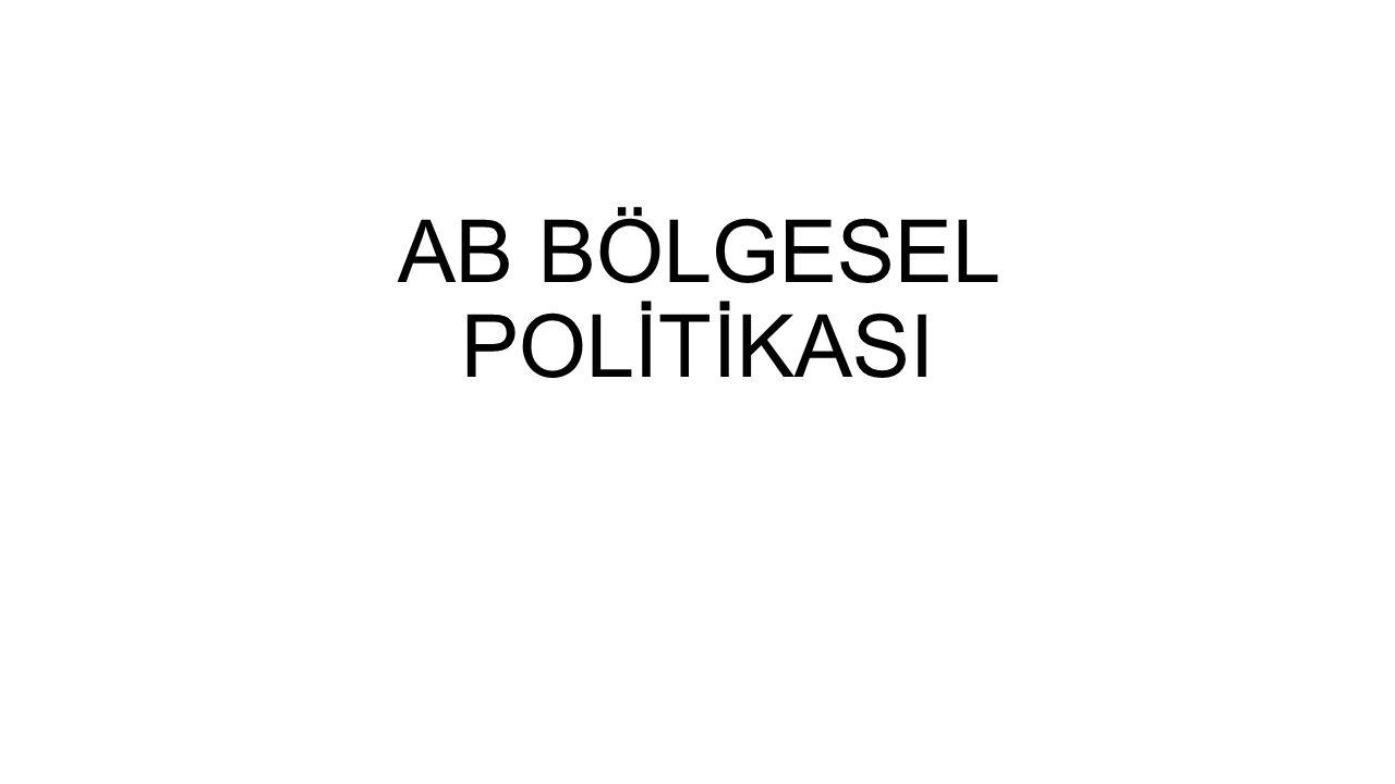 AB Bölgesel Politikası Niçin Oluşturulmuştur.