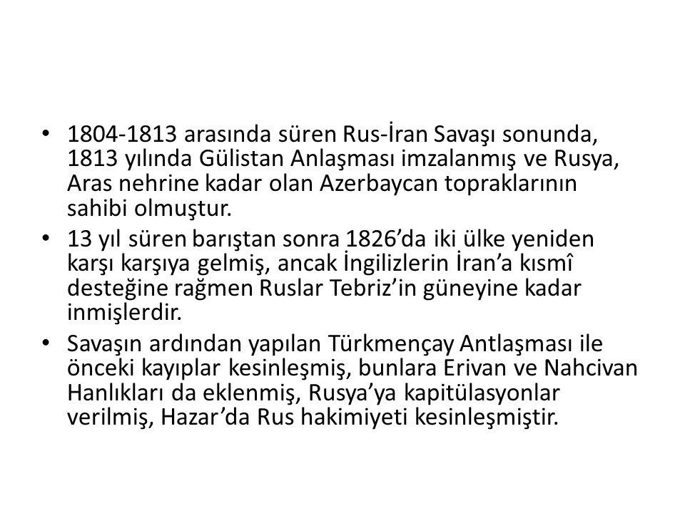 1804-1813 arasında süren Rus-İran Savaşı sonunda, 1813 yılında Gülistan Anlaşması imzalanmış ve Rusya, Aras nehrine kadar olan Azerbaycan topraklarını