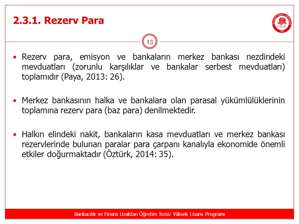2.3.1. Rezerv Para Bankacılık ve Finans Uzaktan Öğretim Tezsiz Yüksek Lisans Programı 13 Rezerv para, emisyon ve bankaların merkez bankası nezdindeki