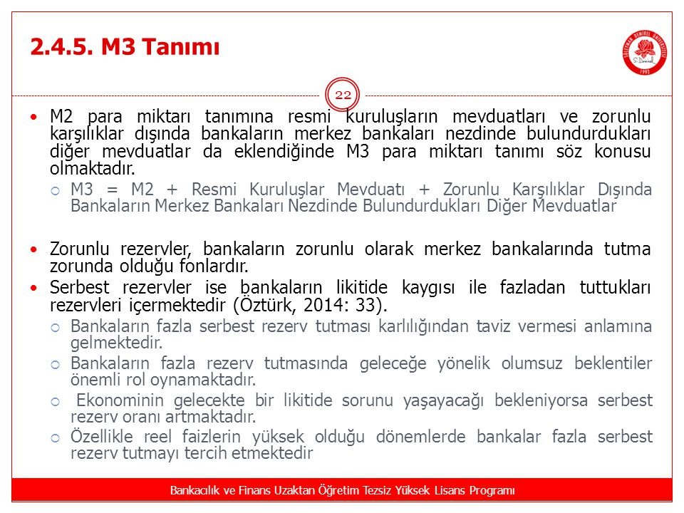 2.4.5. M3 Tanımı Bankacılık ve Finans Uzaktan Öğretim Tezsiz Yüksek Lisans Programı 22 M2 para miktarı tanımına resmi kuruluşların mevduatları ve zoru