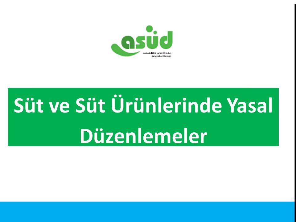 Kaynak: Türkiye İstatistik Kurumu Süt ve Süt Ürünlerinde Yasal Düzenlemeler