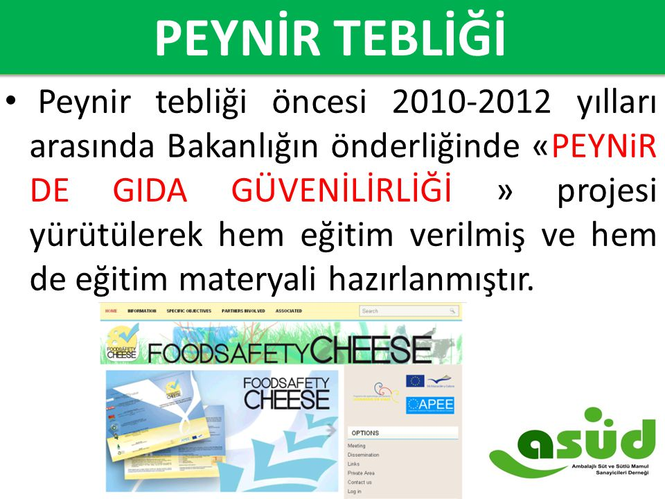 2007-2014 Süt ve Süt Ürünleri Dış Ticareti ($) PEYNİR TEBLİĞİ Peynir tebliği öncesi 2010-2012 yılları arasında Bakanlığın önderliğinde «PEYNiR DE GIDA
