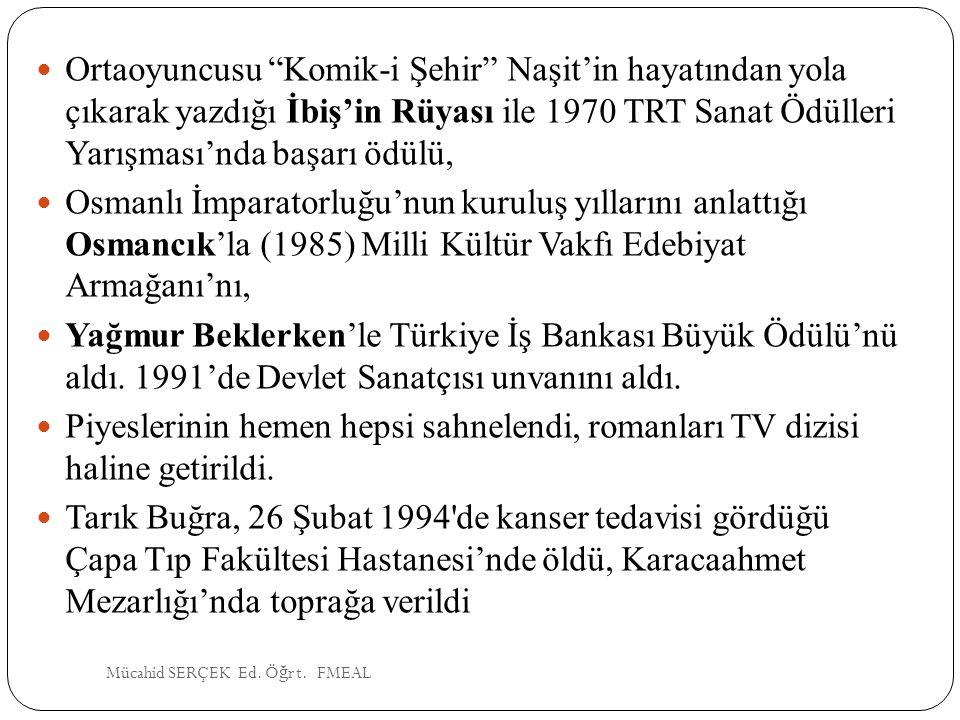 """Ortaoyuncusu """"Komik-i Şehir"""" Naşit'in hayatından yola çıkarak yazdığı İbiş'in Rüyası ile 1970 TRT Sanat Ödülleri Yarışması'nda başarı ödülü, Osmanlı İ"""