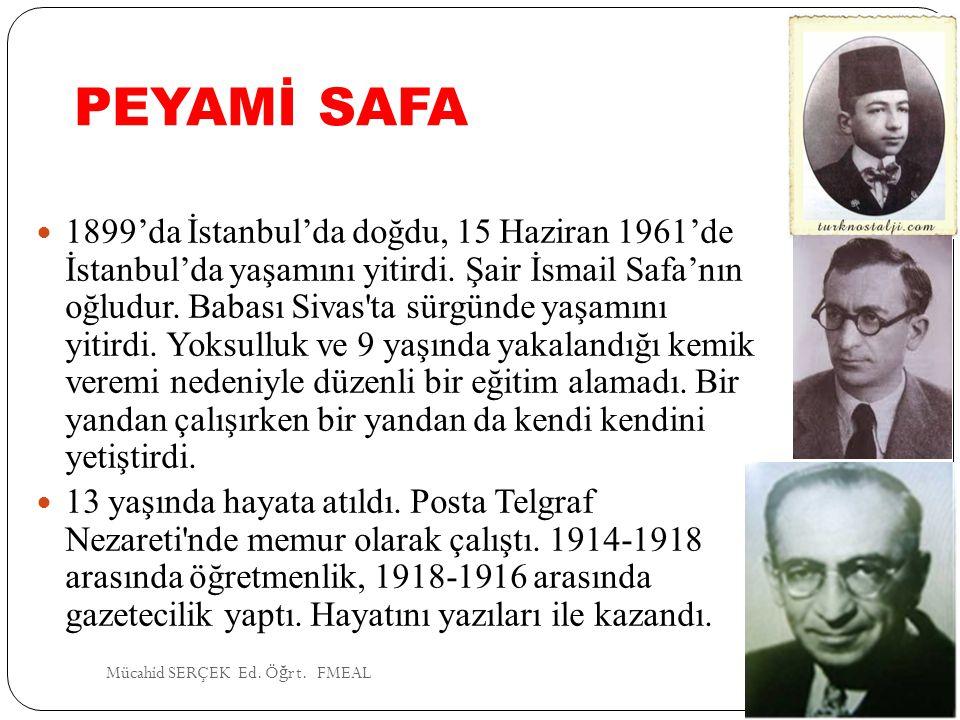 PEYAMİ SAFA 1899'da İstanbul'da doğdu, 15 Haziran 1961'de İstanbul'da yaşamını yitirdi. Şair İsmail Safa'nın oğludur. Babası Sivas'ta sürgünde yaşamın