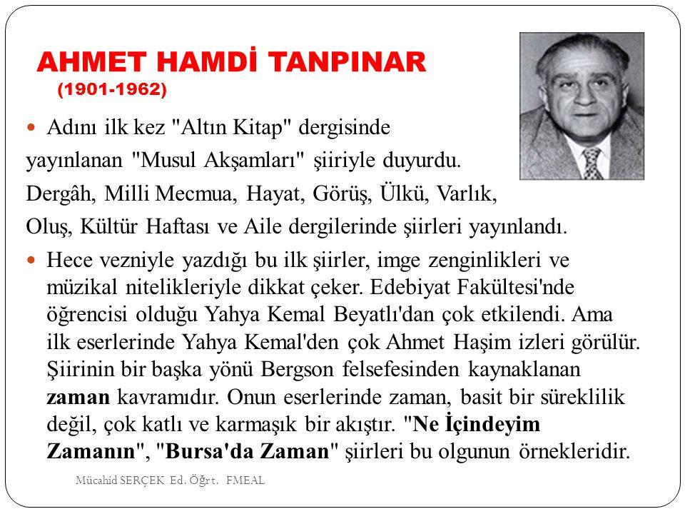 AHMET HAMDİ TANPINAR (1901-1962) Adını ilk kez