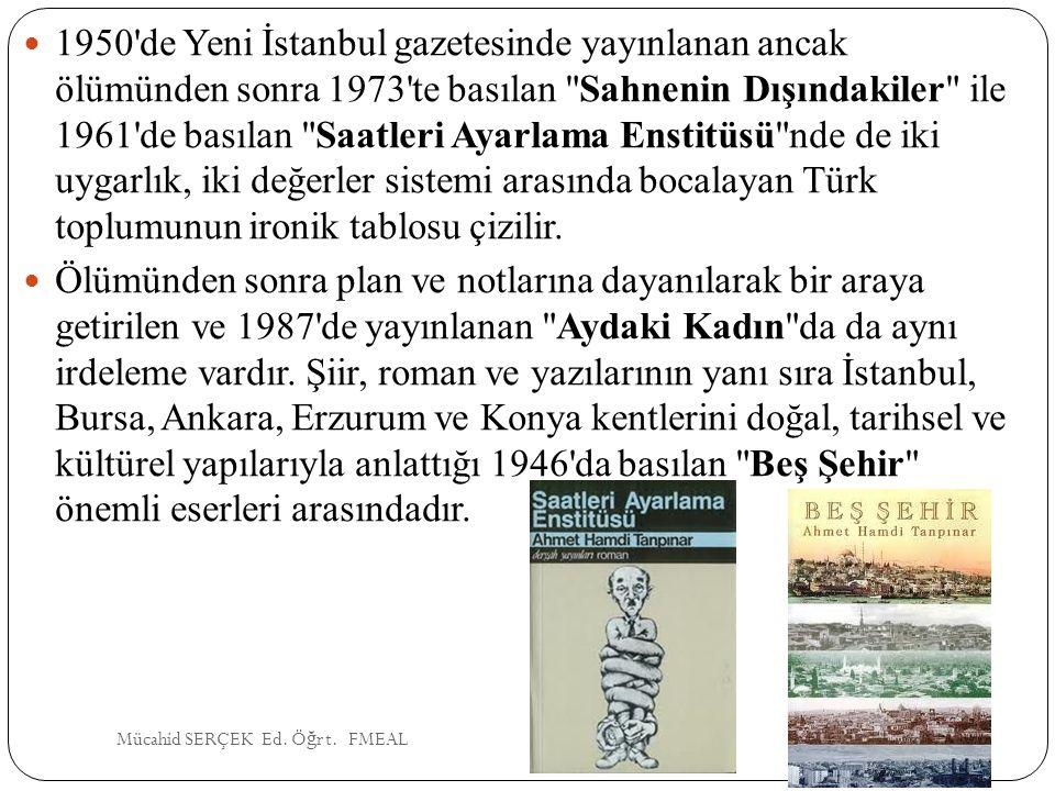 1950'de Yeni İstanbul gazetesinde yayınlanan ancak ölümünden sonra 1973'te basılan