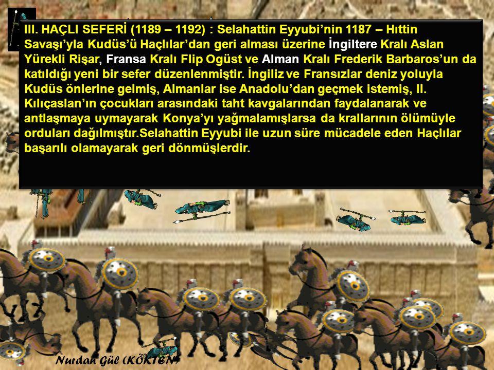 Haçlılar niçin Deniz yolunu tercih etmişlerdir? II. HAÇLI SEFERİ (1147-1149) : Urfa'nın 1144'te Zengiler tarafından geri alınması II. Haçlı Seferi'ne