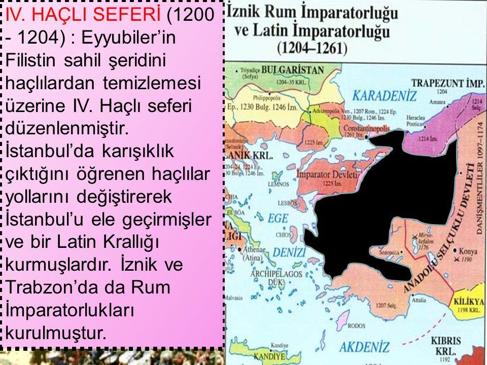 III. HAÇLI SEFERİ (1189 – 1192) : Selahattin Eyyubi'nin 1187 – Hıttin Savaşı'yla Kudüs'ü Haçlılar'dan geri alması üzerine İngiltere Kralı Aslan Yürekl