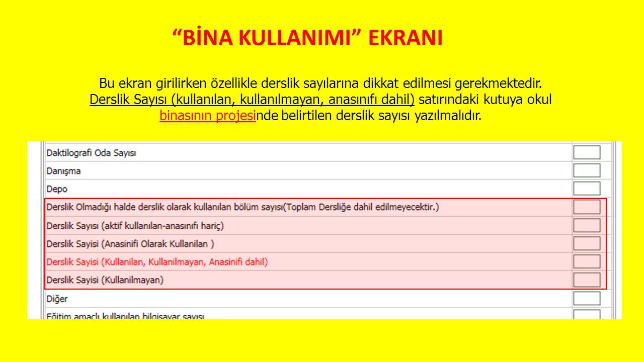 """""""BİNA KULLANIMI"""" EKRANI Bu ekran girilirken özellikle derslik sayılarına dikkat edilmesi gerekmektedir. Derslik Sayısı (kullanılan, kullanılmayan, ana"""