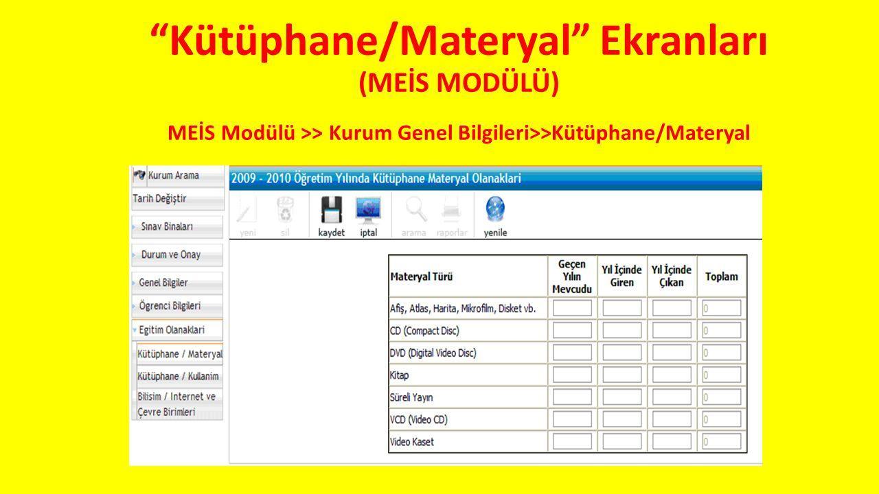 """""""Kütüphane/Materyal"""" Ekranları (MEİS MODÜLÜ) MEİS Modülü >> Kurum Genel Bilgileri>>Kütüphane/Materyal"""