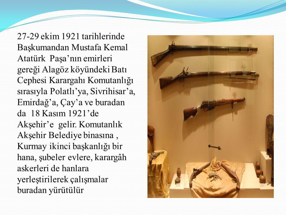 27-29 ekim 1921 tarihlerinde Başkumandan Mustafa Kemal Atatürk Paşa'nın emirleri gereği Alagöz köyündeki Batı Cephesi Karargahı Komutanlığı sırasıyla