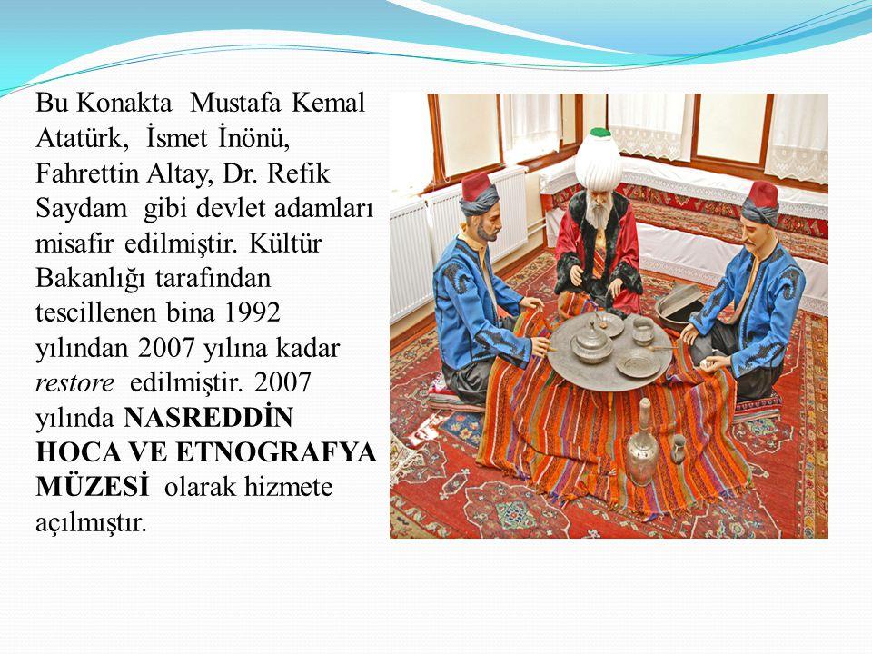 Bu Konakta Mustafa Kemal Atatürk, İsmet İnönü, Fahrettin Altay, Dr. Refik Saydam gibi devlet adamları misafir edilmiştir. Kültür Bakanlığı tarafından
